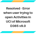 How to resolve error when user trying to open Activities in UCI