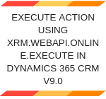 Execute action using Xrm.WebApi.online.execute in Dynamics CRM