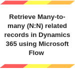 Retrieve NtoN related records in Dynamics 365