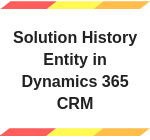 Solution History entity in Dynamics 365
