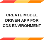 Create Model Driven App for CDS Environment