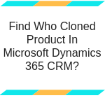 Cloned Product In Microsoft D365