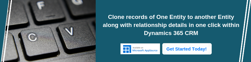 Clone Dynamics 365 CRM Records