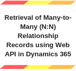 Retrieve ManyTomany related records in Dynamics 365 using Web API