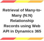 Retrieve ManyTomany related records in Dynamics 365 using Web API