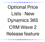 Optional Price Lists - New Dynamics 365 CRM Wave 2 Release feature