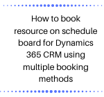 schedule board for Dynamics 365 CRM