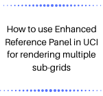 UCI for rendering multiple sub-grids