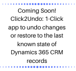 Click2Undo 1-Click app to undo changes or restore to the last known state of Dynamics 365 CRM records