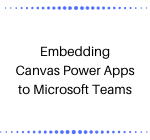Embedding Canvas Power Apps to Microsoft Teams