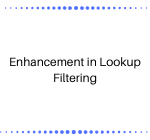 Enhancement in Lookup Filtering