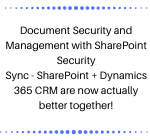 Document Security and Management with SharePoint Security Sync - SharePoint + Dynamics 365 CRM are now actually better together
