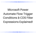 Microsoft Power Automate Flow Trigger Conditions CDS Filter Expressions Explained