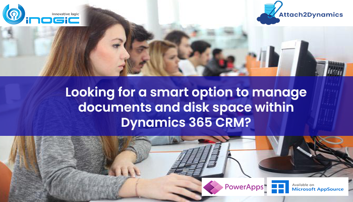 manage documents and disk space within Dynamics 365 CRM